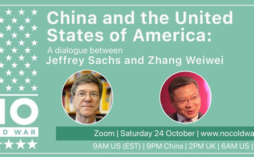 Professors Zhang Weiwei and Jeffrey Sachs call for multilateralism and an end to the New Cold War